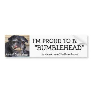 Bumblesnot bumper sticker: Proud to be Bumblehead Bumper Sticker
