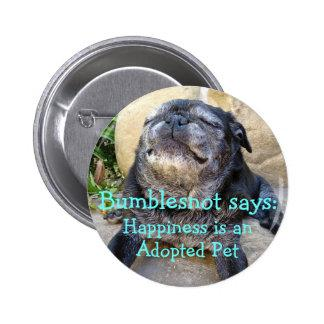 Bumblesnot button: Happiness is an adopted pet