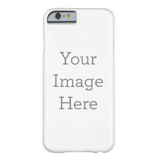 Create Your Own Barely There iPhone 6 Case