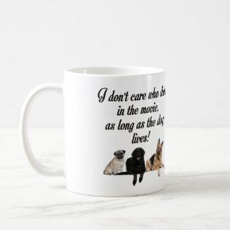 I DON'T CARE WHO DIES IN THE MOVIE LET DOG LIVE COFFEE MUG