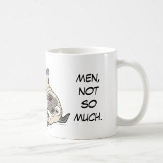 Pugs Make Me Happy...Men, Not So Much. Coffee Mug