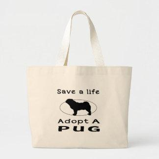 Save a life adopt a Pug Large Tote Bag