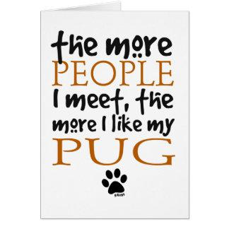 The More People I Meet ... Pug Card