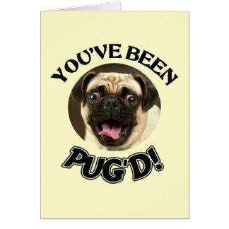 YOU'VE BEEN PUG'D! - FUNNY PUG DOG CARD
